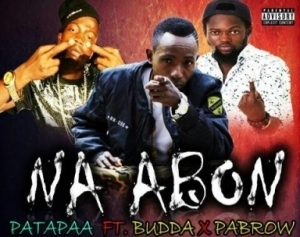 Patapaa - Na Abon (Prod. By Mr Loyalty) Ft Buda x Pabrow